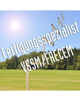 Fertigungsspezialist/in Weiterbildungssystem VSSM/FRECEM